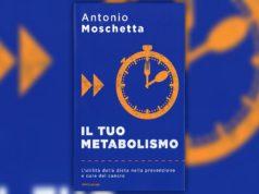 Il tuo metabolismo Antonio Moschetta